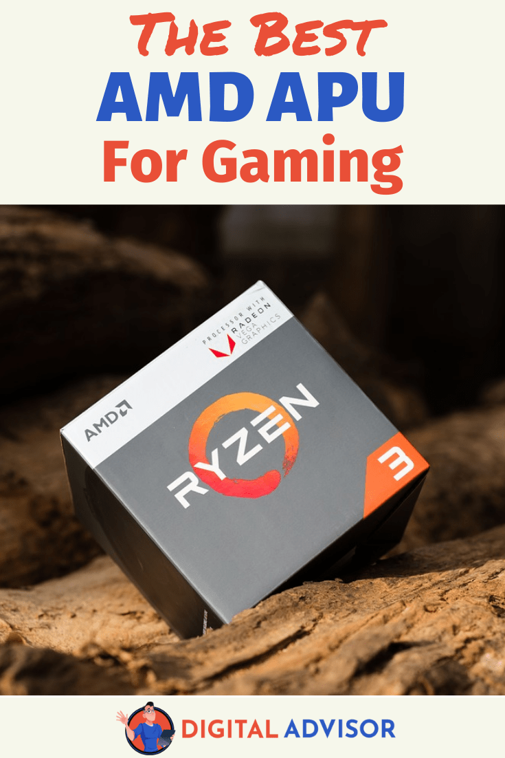 Best Amd Apus For Gaming On A Budget 2020 Review Digital Advisor
